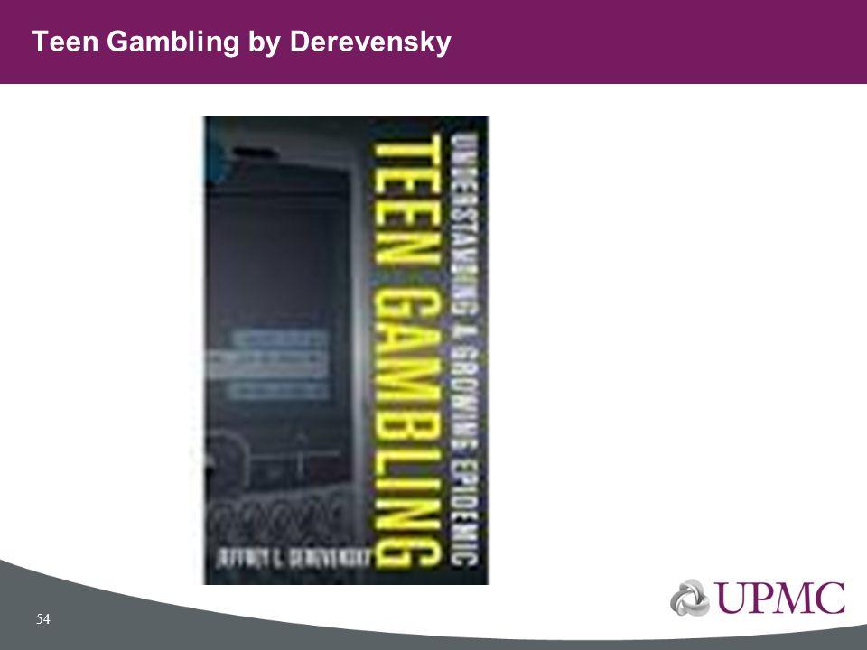 Teen Gambling by Derevensky 54