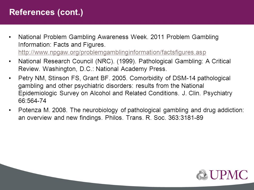 National Problem Gambling Awareness Week. 2011 Problem Gambling Information: Facts and Figures. http://www.npgaw.org/problemgamblinginformation/factsf