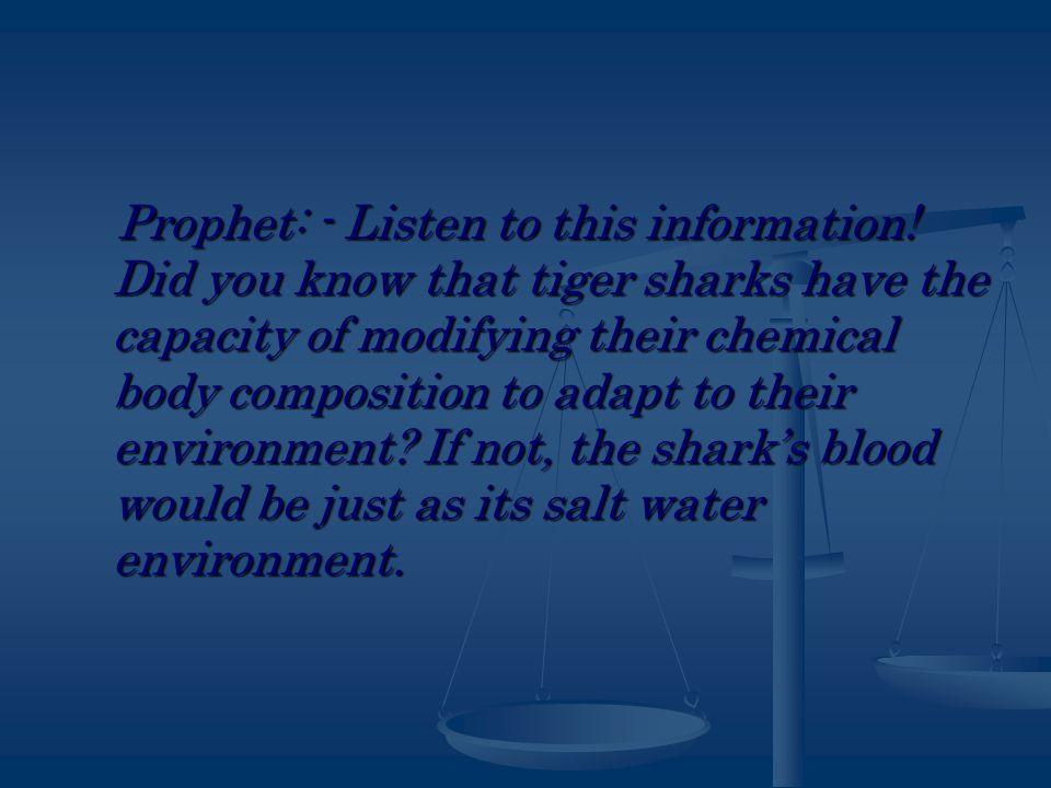 Prophet: - Listen to this information.