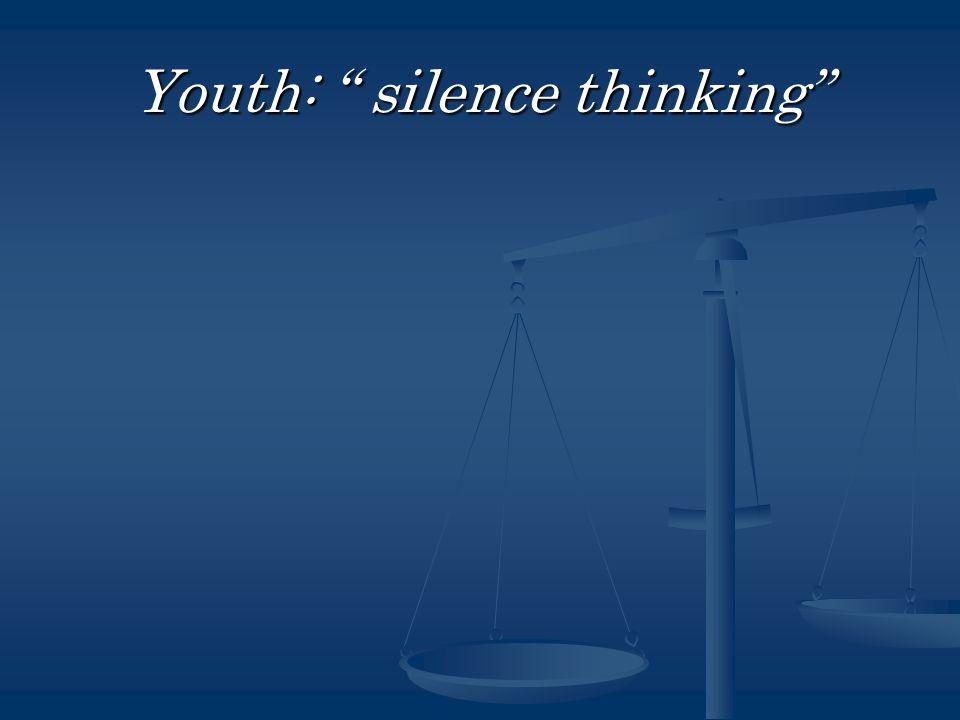 Youth: silence thinking
