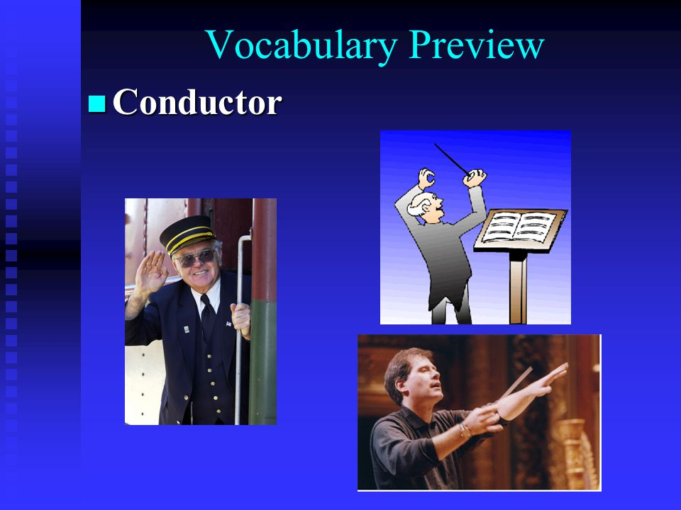 Vocabulary Preview Conductor Conductor