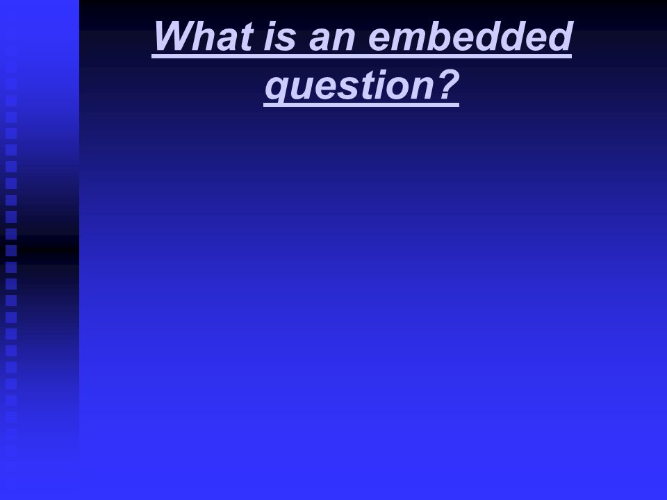 What is an embedded question