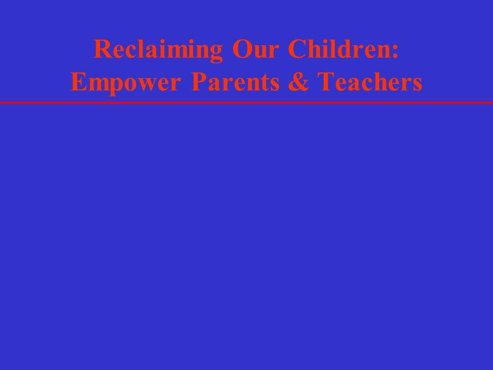 Reclaiming Our Children: Empower Parents & Teachers