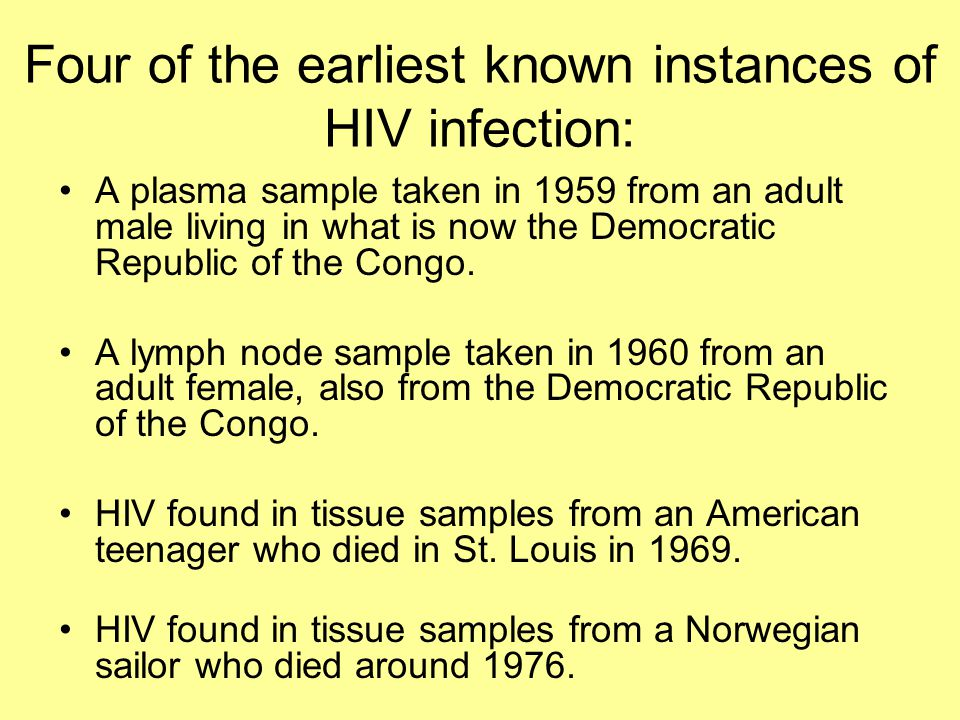 Four of the earliest known instances of HIV infection: A plasma sample taken in 1959 from an adult male living in what is now the Democratic Republic