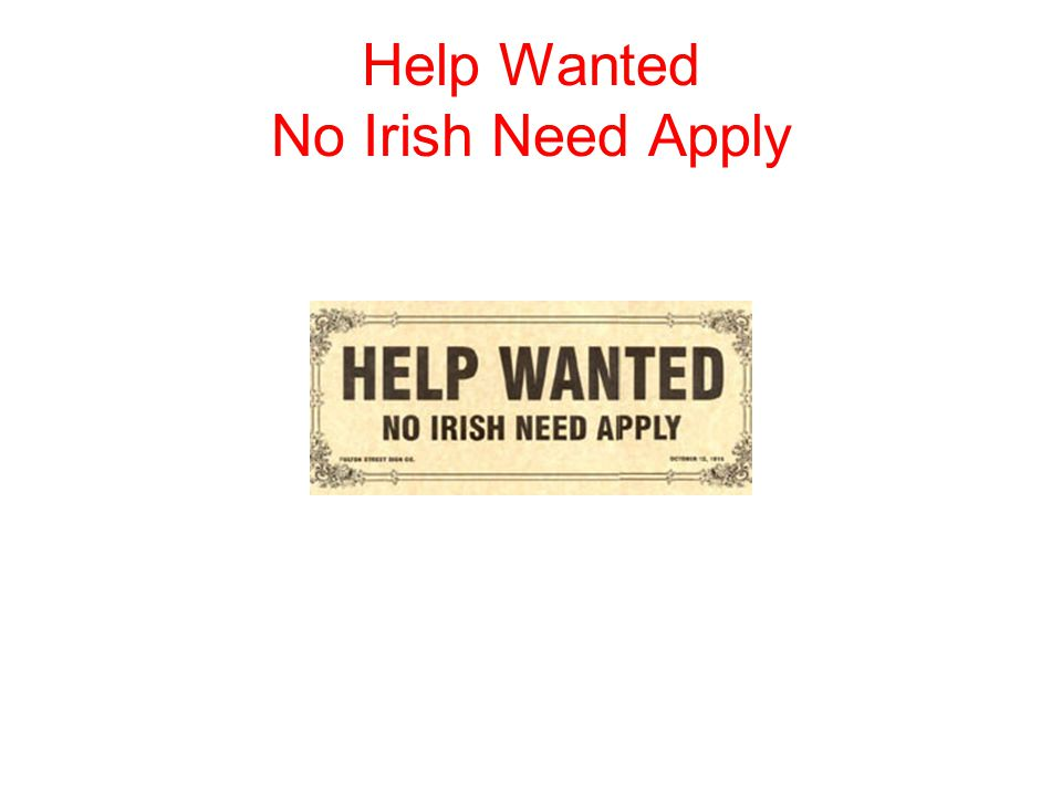 Help Wanted No Irish Need Apply 1