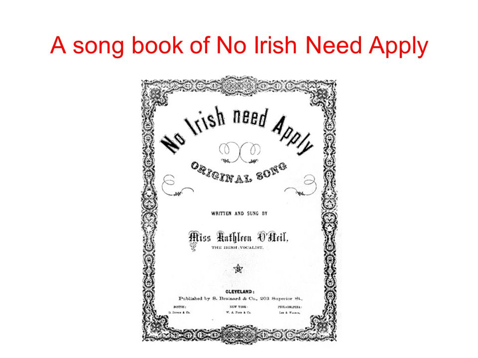 A song book of No Irish Need Apply