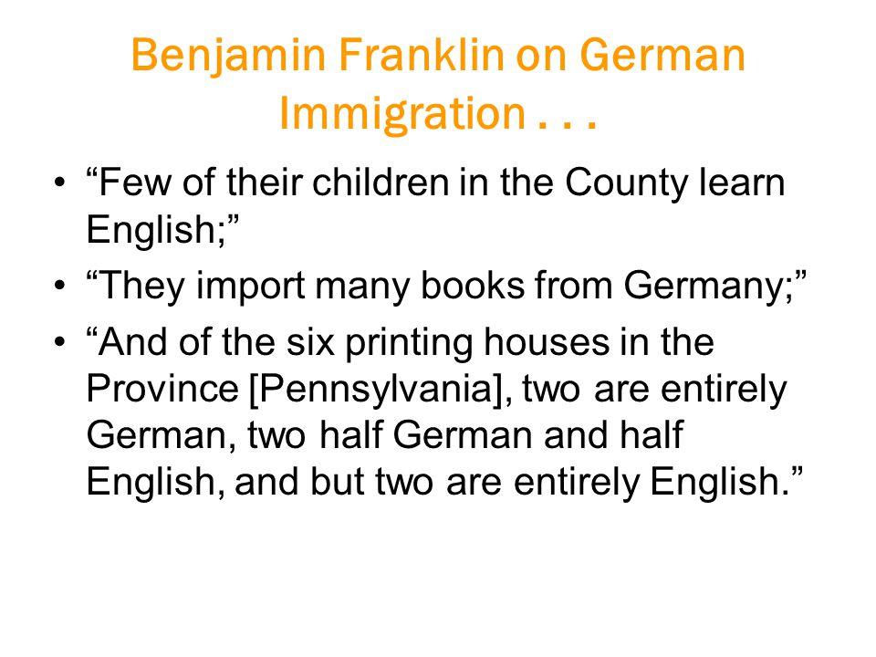 Benjamin Franklin on German Immigration...