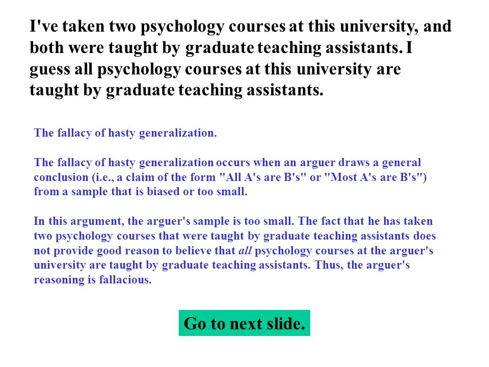 I ve taken two psychology courses at this university, and both were taught by graduate teaching assistants.