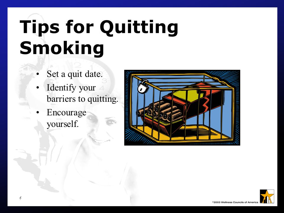 7 Tips for Quitting Smoking Exercise to relieve some of the stress of quitting.