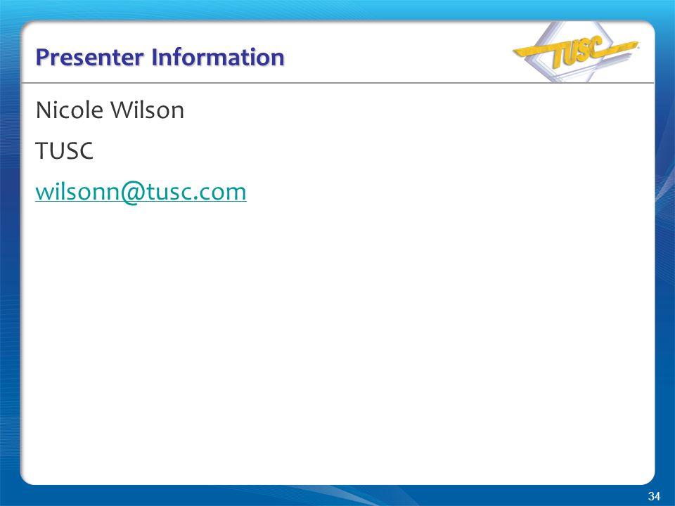 34 Presenter Information Nicole Wilson TUSC wilsonn@tusc.com