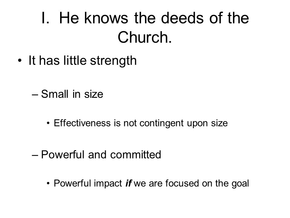 I.He knows the deeds of the Church.