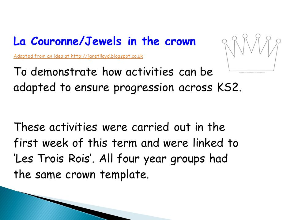 La Couronne/Jewels in the crown Adapted from an idea at http://janetlloyd.blogspot.co.uk To demonstrate how activities can be adapted to ensure progression across KS2.