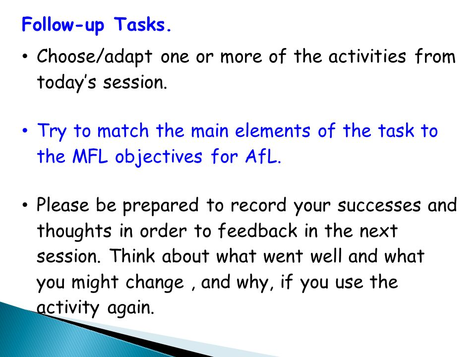 Follow-up Tasks. Choose/adapt one or more of the activities from today's session.