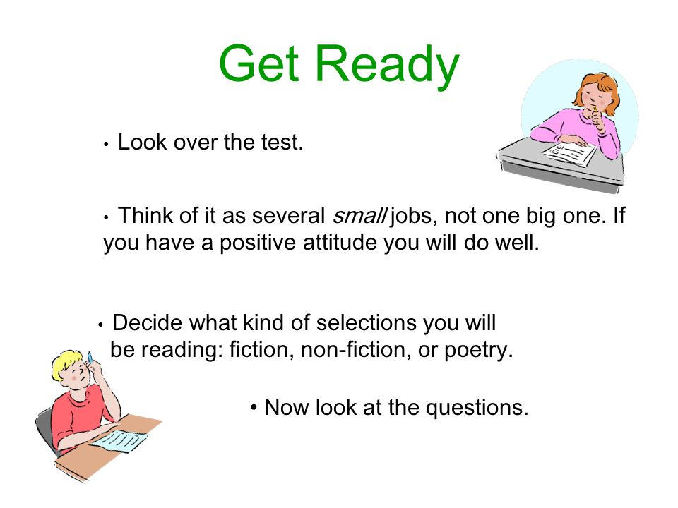 Get Ready Decide what kind of selections you will be reading: fiction, non-fiction, or poetry. Think of it as several small jobs, not one big one. If