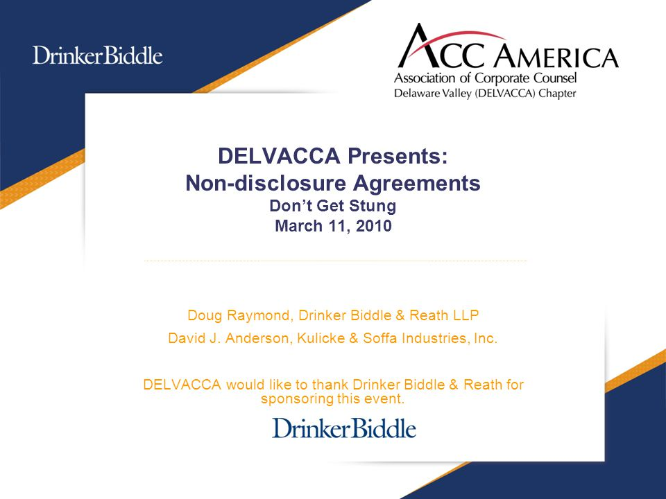 DELVACCA Presents: Non-disclosure Agreements Don't Get Stung March 11, 2010 Doug Raymond, Drinker Biddle & Reath LLP David J.