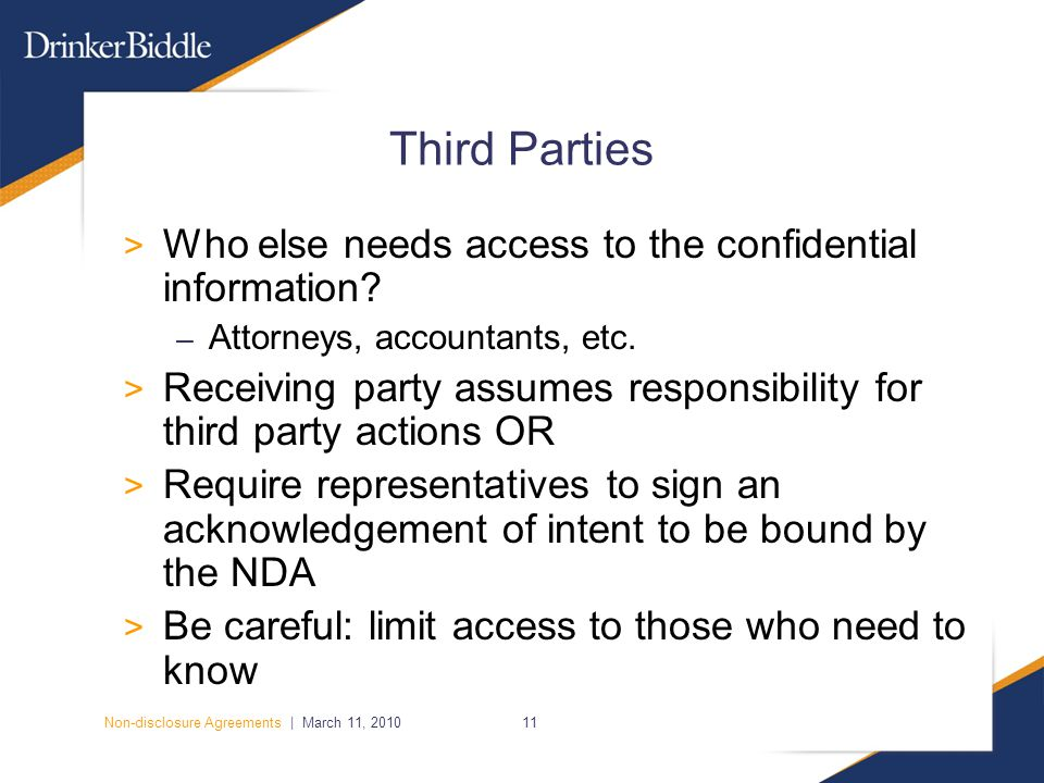 Non-disclosure Agreements | March 11, 201011 Third Parties > Who else needs access to the confidential information.