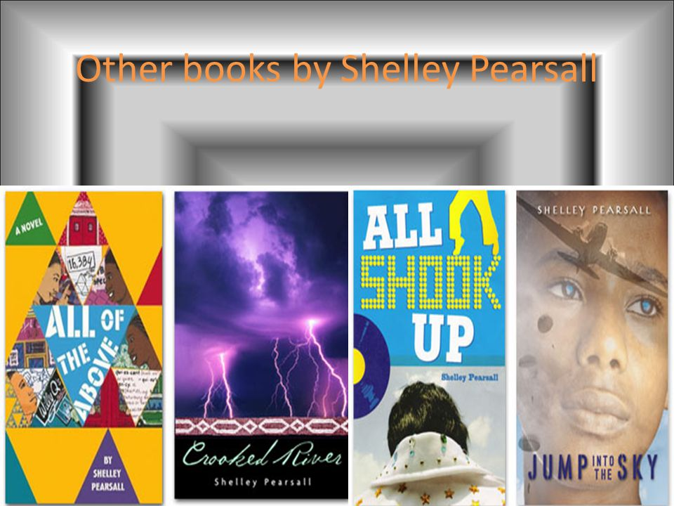 Other books by Shelley Pearsall