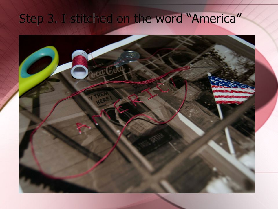 Step 3. I stitched on the word America