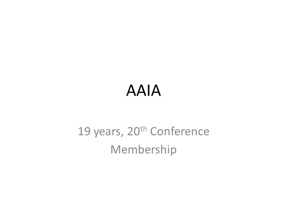 AAIA 19 years, 20 th Conference Membership