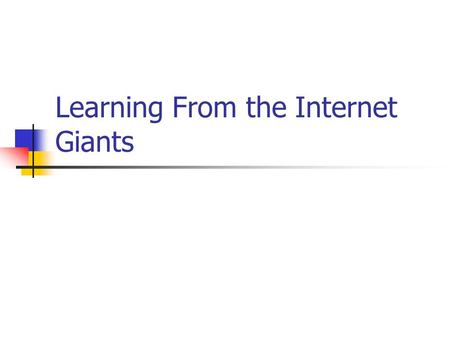 Learning From the Internet Giants