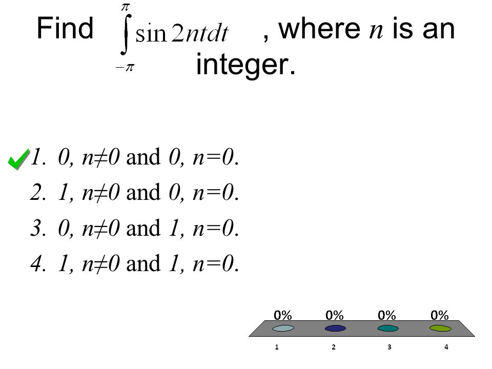 Find, where n is an integer.1.0, n≠0 and 0, n=0. 2.1, n≠0 and 0, n=0.