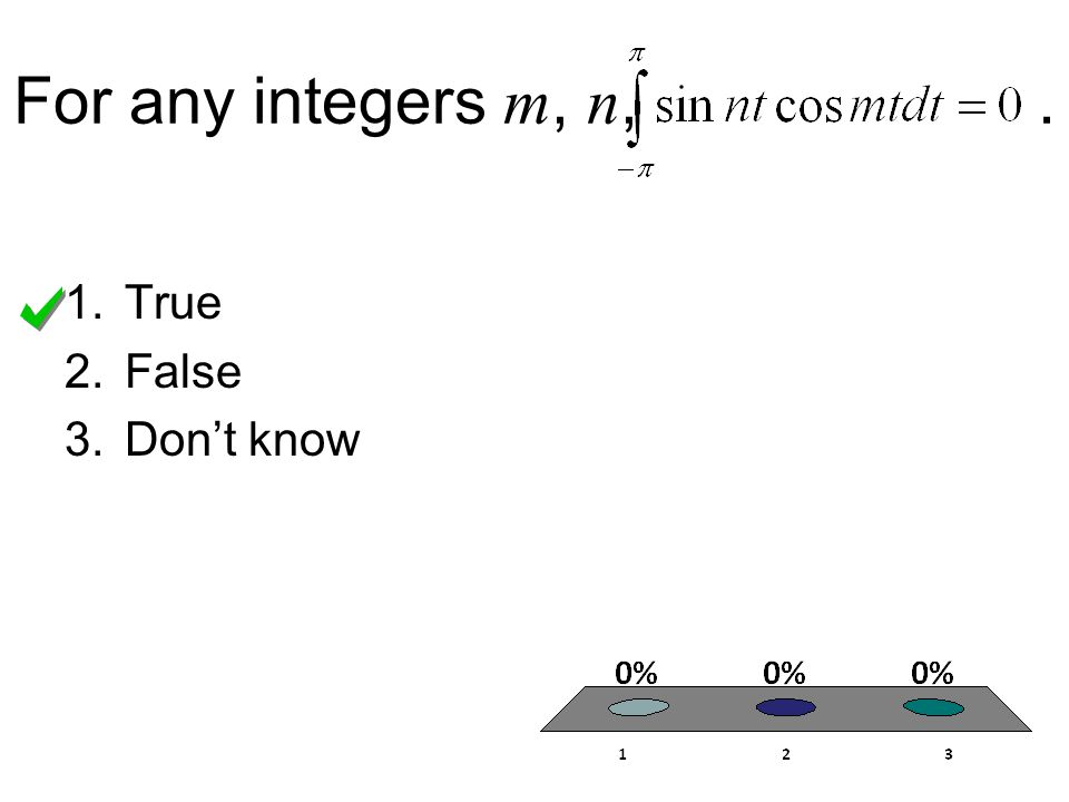 For any integers m, n,. 1.True 2.False 3.Don't know