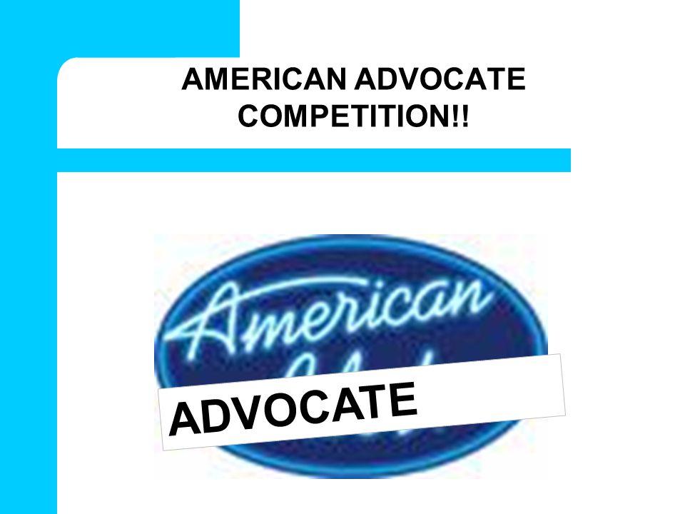 AMERICAN ADVOCATE COMPETITION!! ADVOCATE