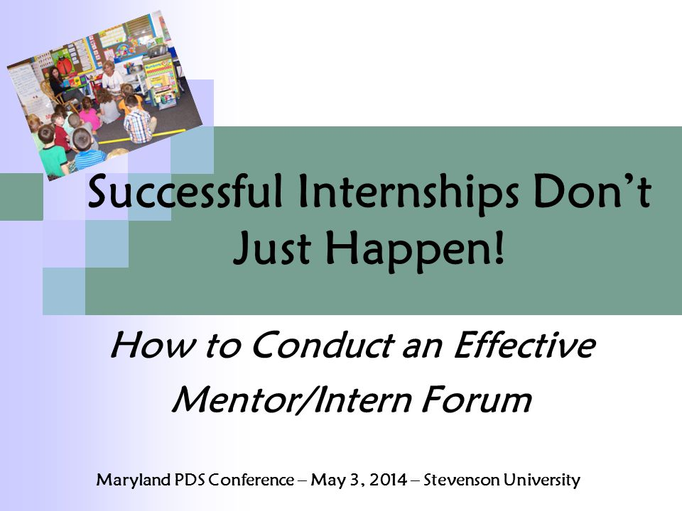 Successful Internships Don't Just Happen.