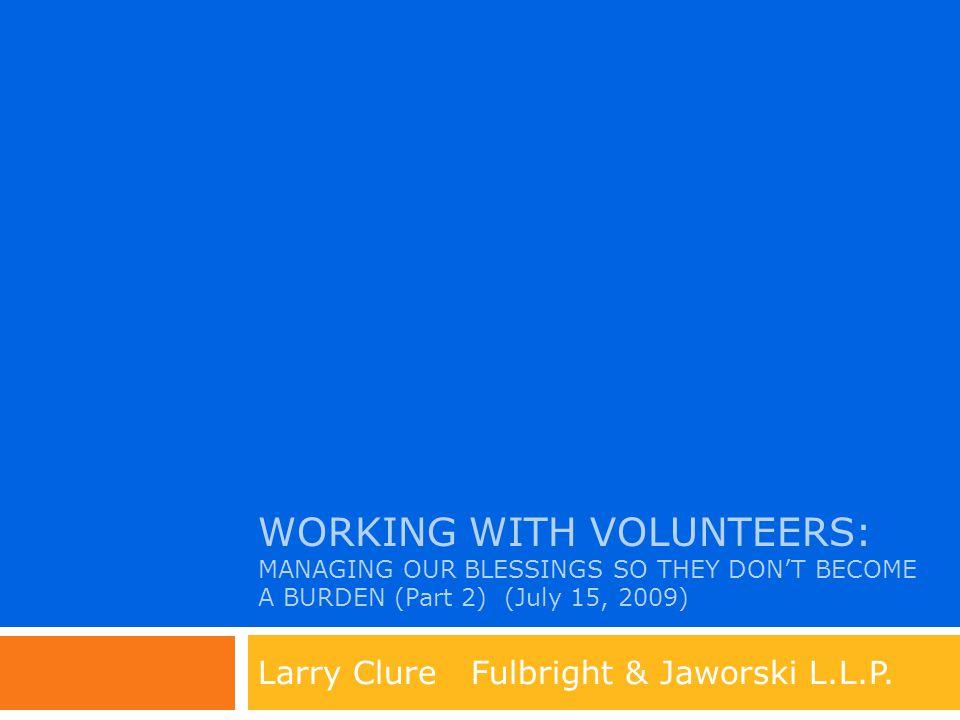Topics  Ending the Relationship with Volunteers  Volunteer Handbooks and Policies  Insurance  Managing Volunteers  Risks to Volunteers