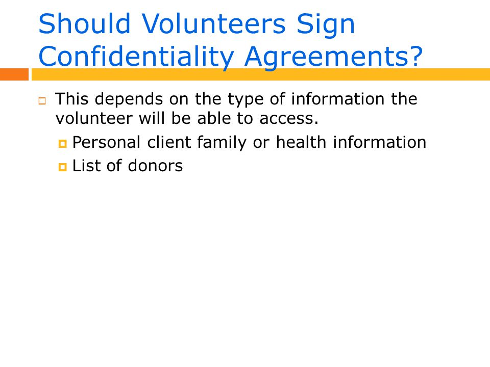 Should Volunteers Sign Confidentiality Agreements.