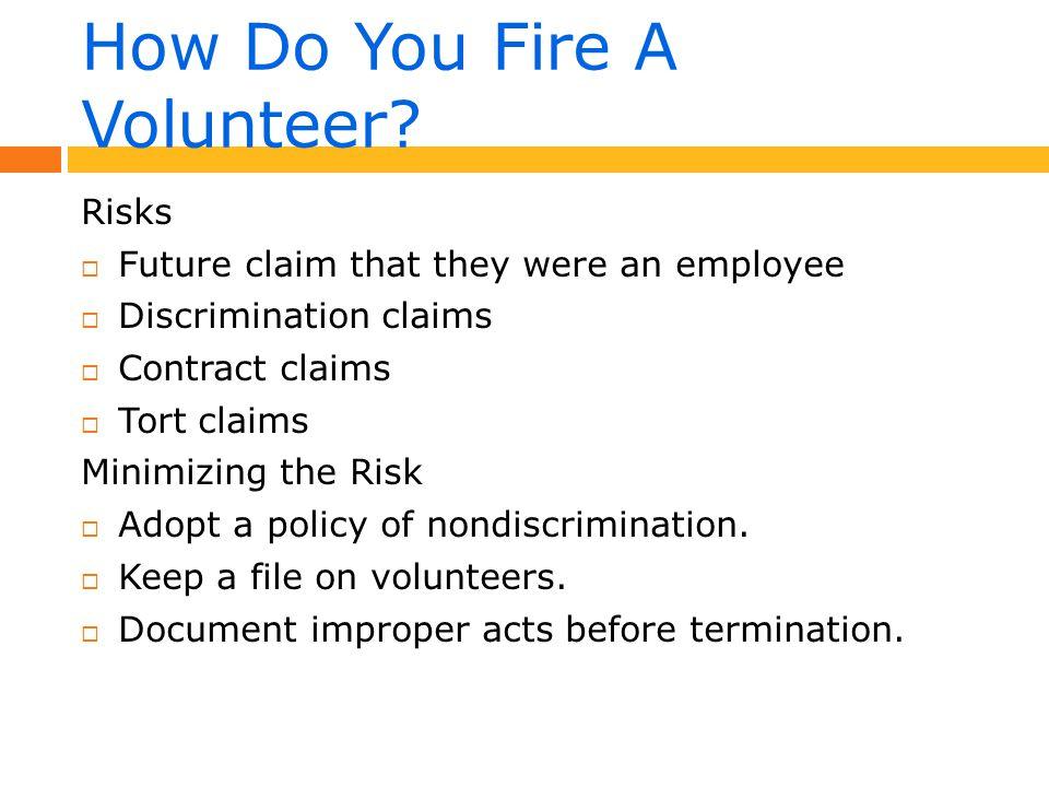How Do You Fire A Volunteer.