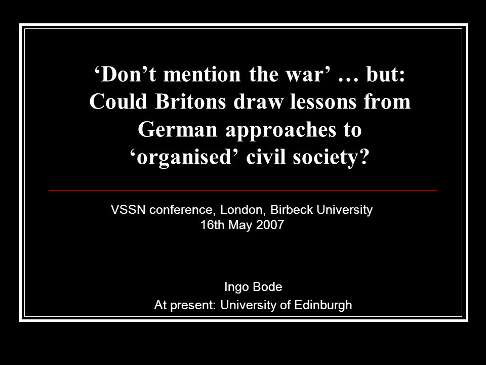 'Don't mention the war' … but: Could Britons draw lessons from German approaches to 'organised' civil society.