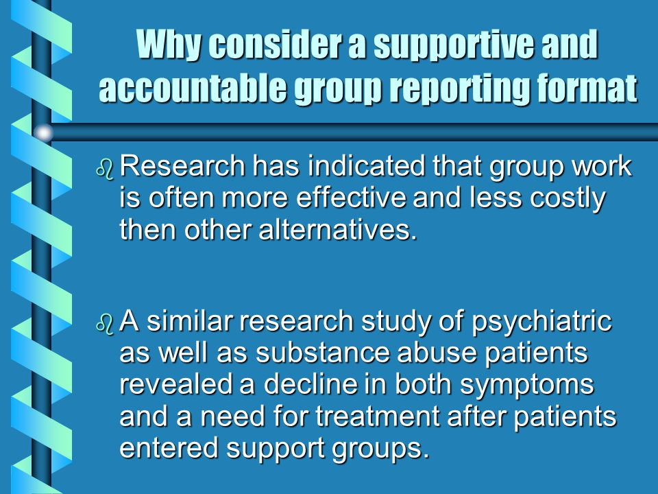 b Research has indicated that group work is often more effective and less costly then other alternatives.