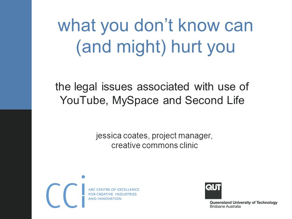 what you don't know can (and will) hurt you: the legal risks associated with use of YouTube, MySpace and Second Life what you don't know can (and migh