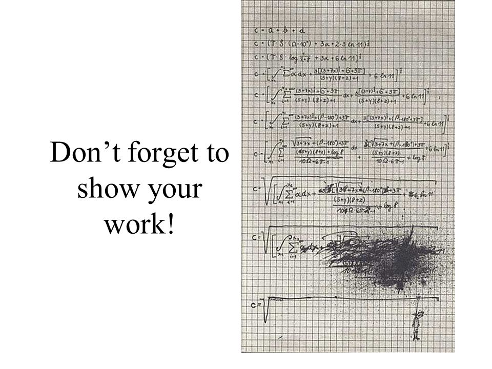 Don't forget to show your work!