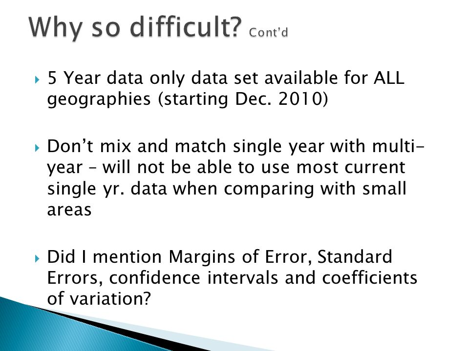  5 Year data only data set available for ALL geographies (starting Dec.