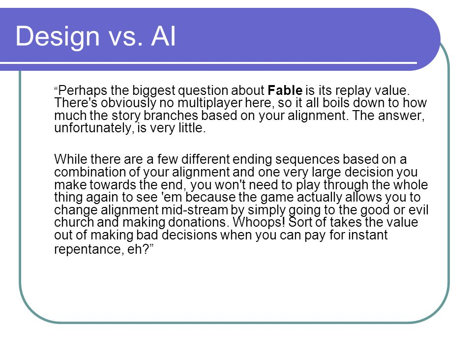 Design vs. AI Perhaps the biggest question about Fable is its replay value.