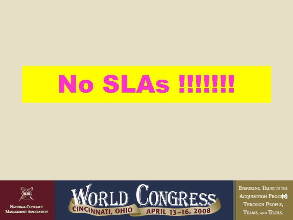 10 No SLAs !!!!!!!
