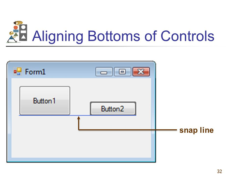 32 Aligning Bottoms of Controls snap line