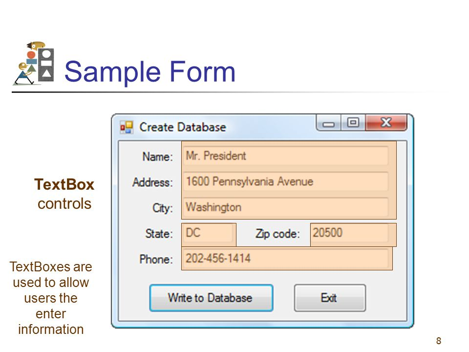 8 Sample Form TextBox controls TextBoxes are used to allow users the enter information