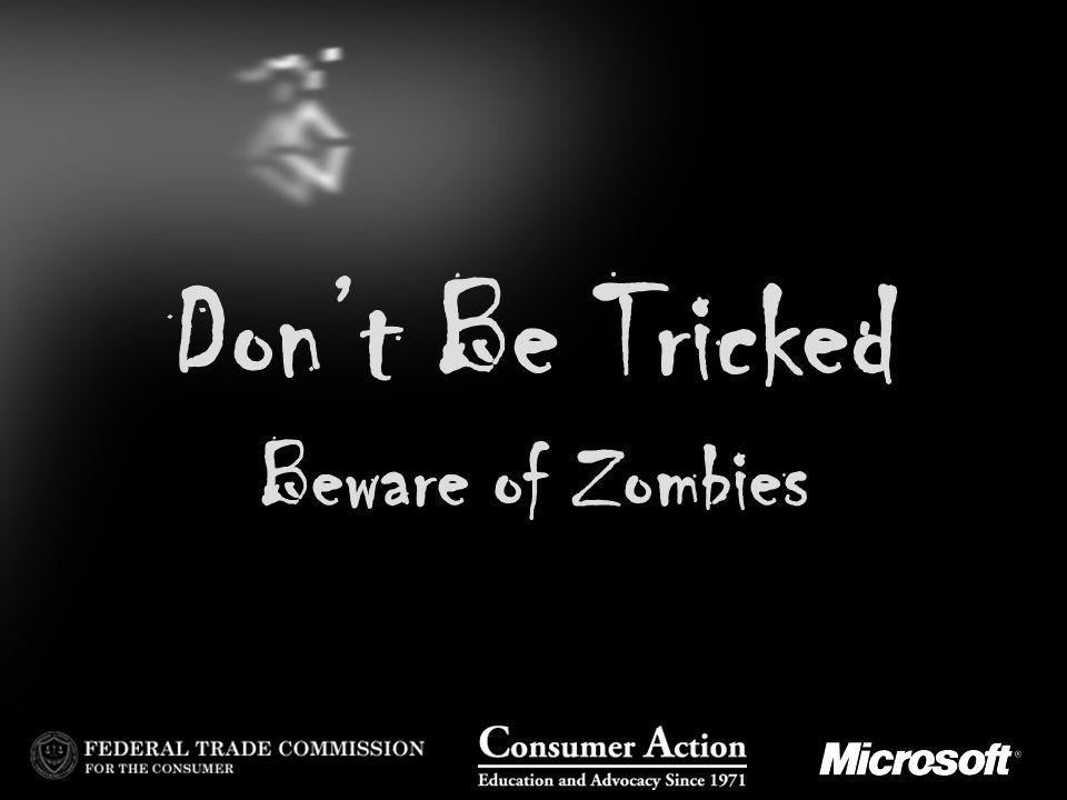 Don't Be Tricked Beware of Zombies