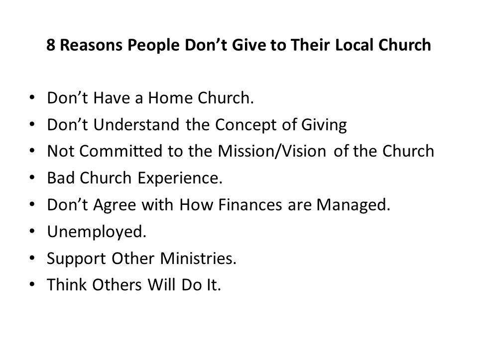 8 Reasons People Don't Give to Their Local Church Don't Have a Home Church.