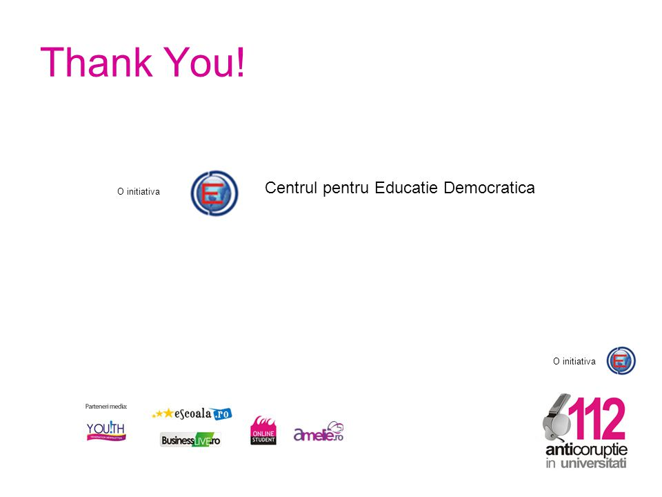 O initiativa Thank You! O initiativa Centrul pentru Educatie Democratica