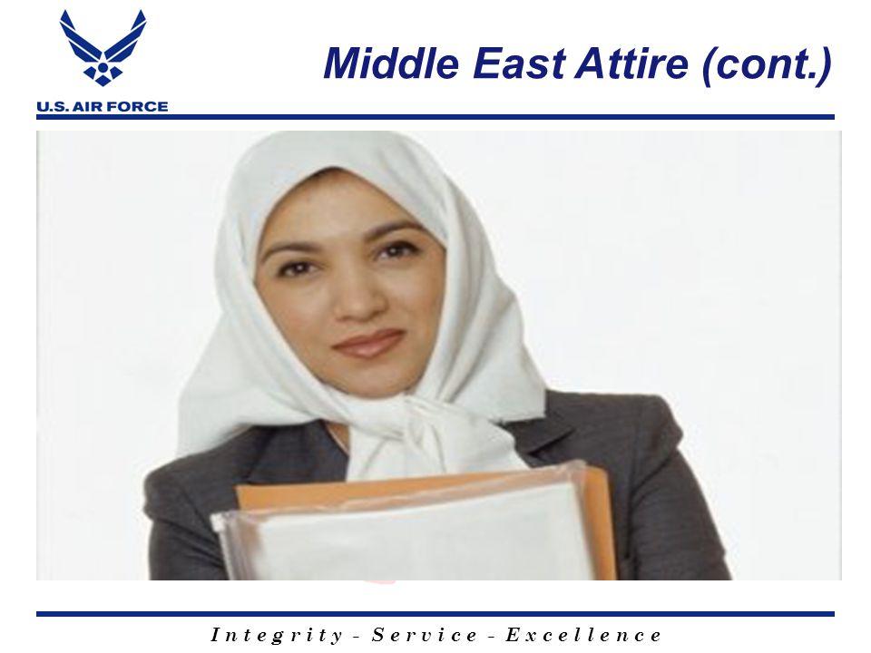 I n t e g r i t y - S e r v i c e - E x c e l l e n c e Middle East Attire (cont.)
