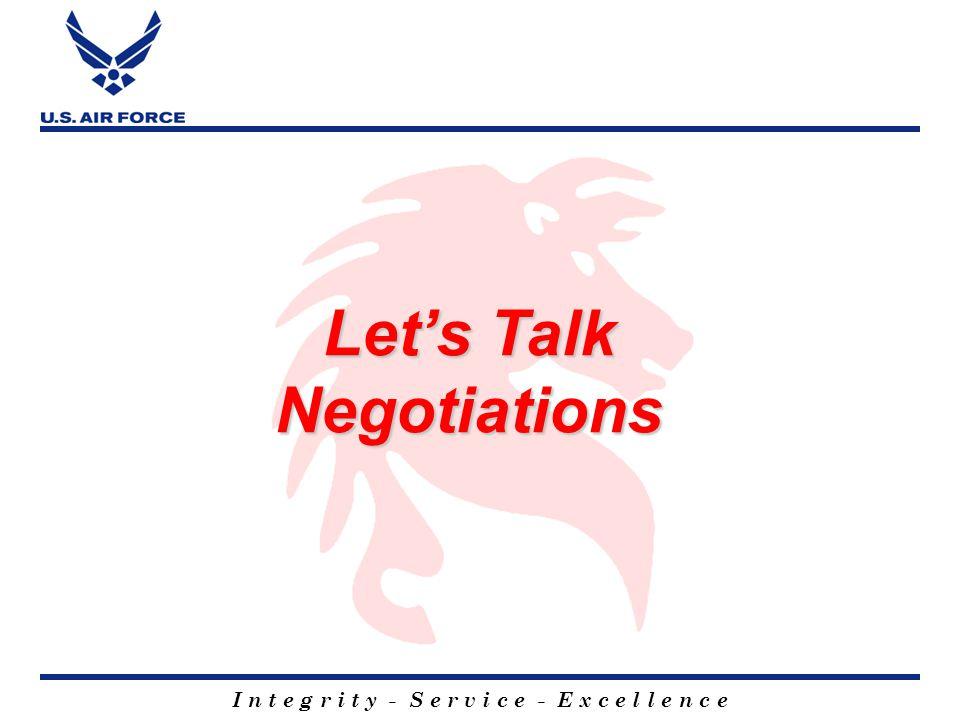 I n t e g r i t y - S e r v i c e - E x c e l l e n c e Let's Talk Negotiations