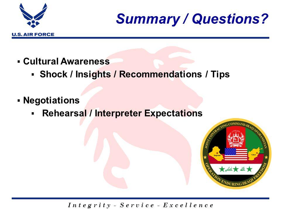 I n t e g r i t y - S e r v i c e - E x c e l l e n c e Summary / Questions.