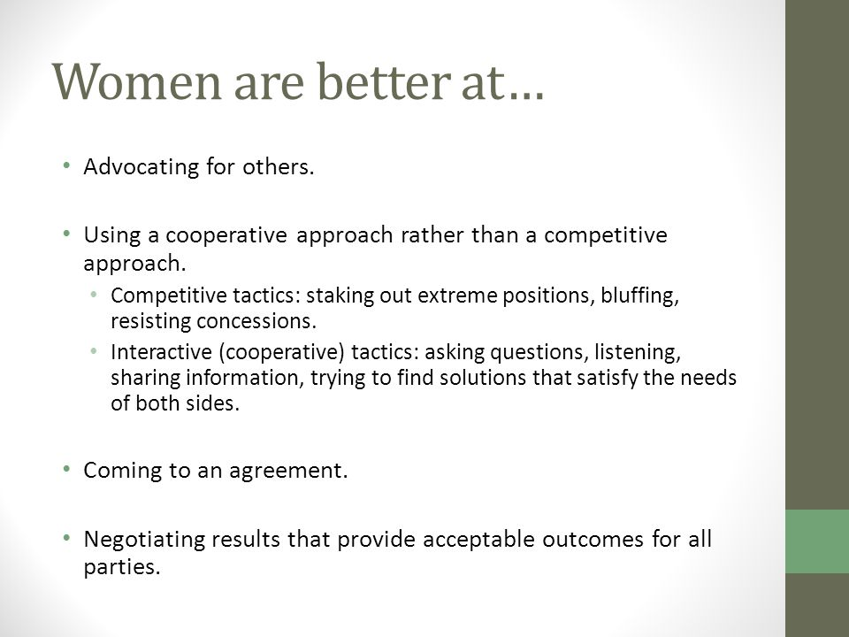 Women are better at… Advocating for others.