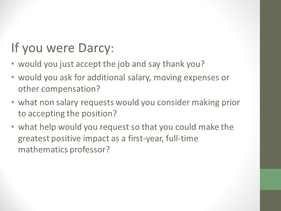 If you were Darcy : would you just accept the job and say thank you.