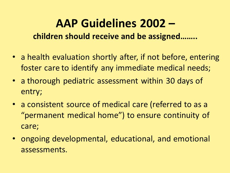 AAP Guidelines 2002 – children should receive and be assigned……..
