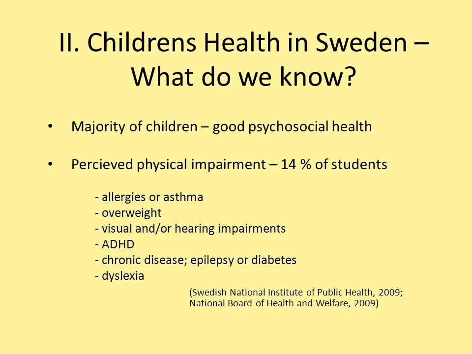 II. Childrens Health in Sweden – What do we know.